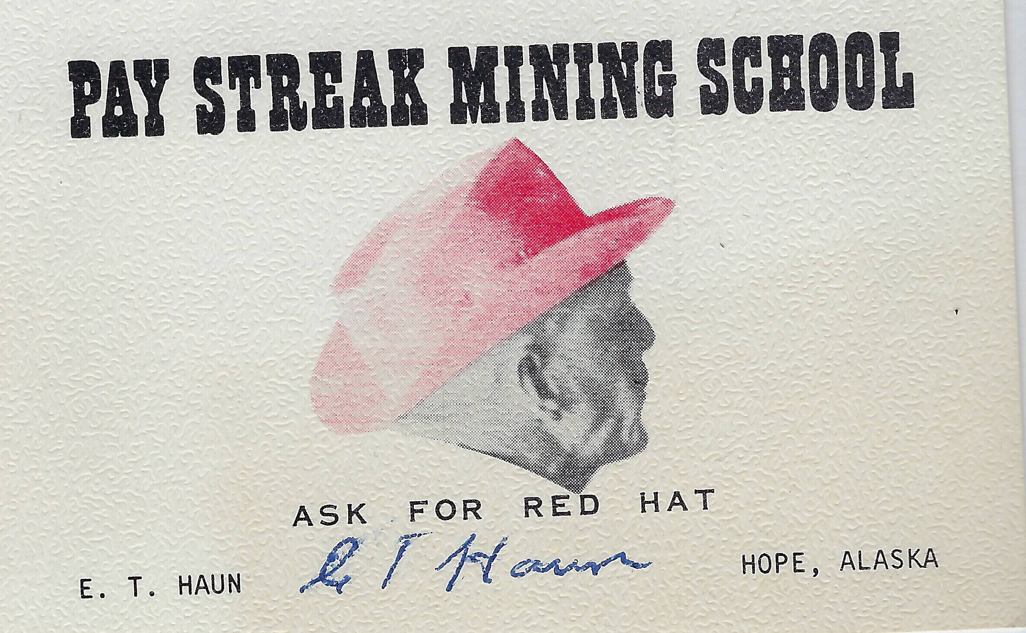 This is the business card for Ed Haun's popular Pay Streak Mining Company on Resurrection Creek. (Courtesy of the Hope and Sunrise Historical Society)