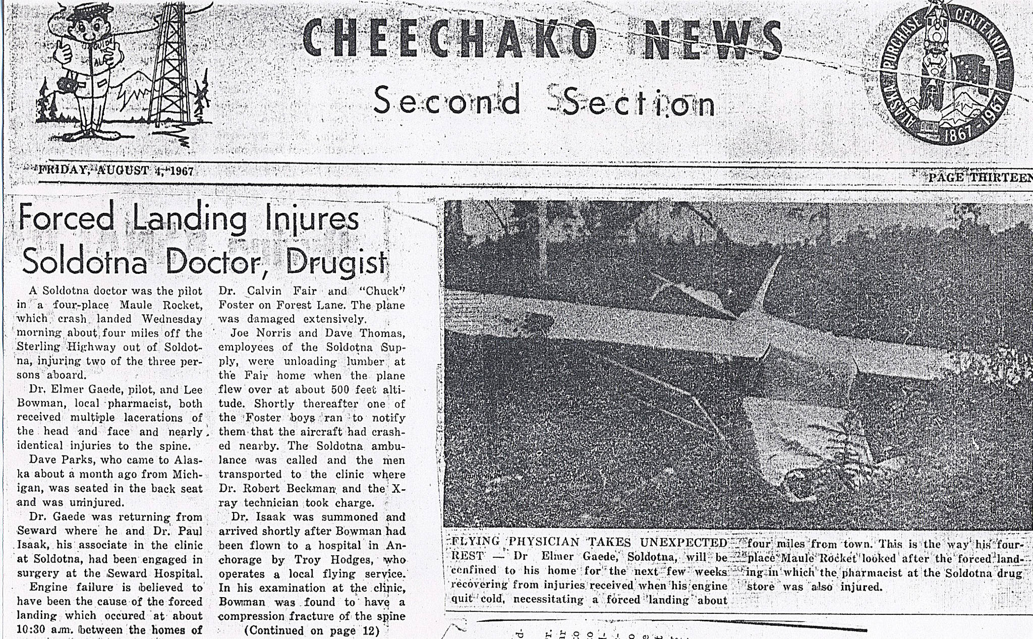 Photo courtesy of the Gaede Collection  This article and photo about the wreck of Dr. Elmer Gaede's plane appeared on the front page of the second section of the Cheechako News on Friday, Aug. 4, 1967.